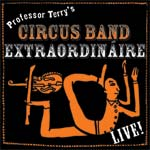 Professor Terry's Circus Band Extraordináire Live! CD