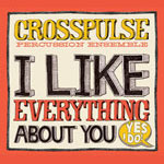 I Like Everything About You (Yes I Do!) CD by Crosspulse Percussion Ensemble